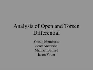 Analysis of Open and Torsen Differential