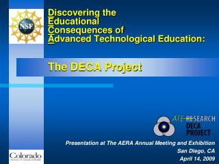 D iscovering the  E ducational  C onsequences of  A dvanced Technological Education: The DECA Project