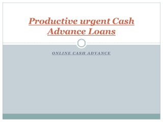 Productive urgent Cash Advance Loans
