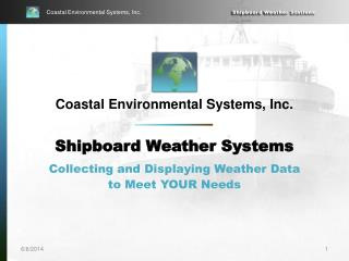 Coastal Environmental Systems, Inc. Shipboard Weather Systems