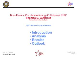 Bose-Einstein Correlations from pp Collisions at RHIC Thomas D. Gutierrez University of California, Davis