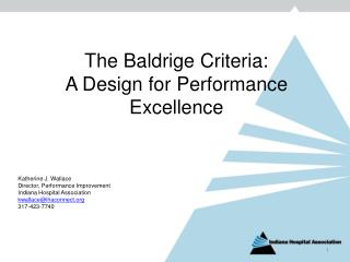 The Baldrige  Criteria:   A  Design for  Performance Excellence