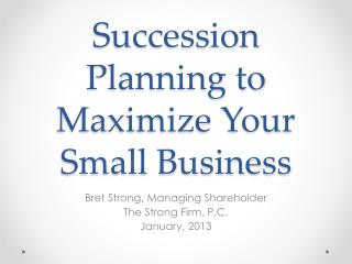 Succession Planning to Maximize Your Small Business