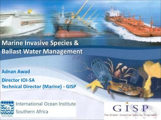 Marine Invasive Species &  Ballast Water Management