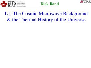 L1: The Cosmic Microwave Background & the Thermal History of the Universe