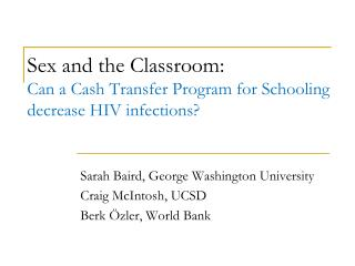 Sex and the Classroom: Can a Cash Transfer Program for Schooling decrease HIV infections?