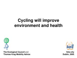 Cycling will improve environment and health