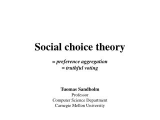 Social choice theory = preference aggregation = truthful voting