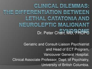 Clinical Dilemmas:   the Differentiation between Lethal Catatonia and Neuroleptic Malignant Syndrome