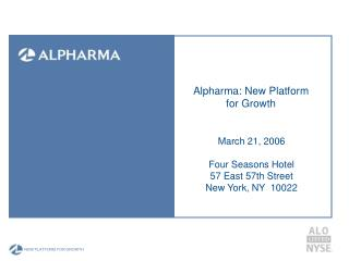 Alpharma: New Platform  for Growth