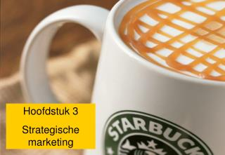 Hoofdstuk 3 Strategische marketing