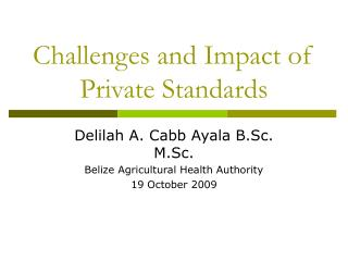 Challenges and Impact of Private Standards