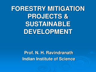 FORESTRY MITIGATION PROJECTS & SUSTAINABLE DEVELOPMENT
