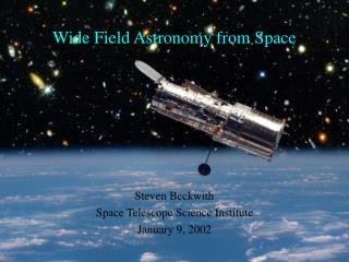 Wide Field Astronomy from Space