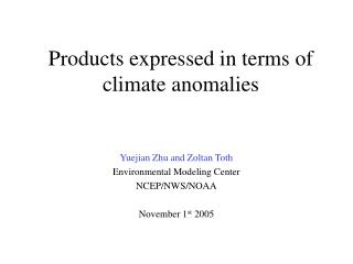 Products expressed in terms of climate anomalies