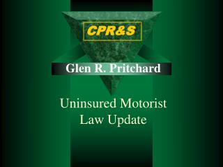 Glen R. Pritchard Uninsured Motorist Law Update