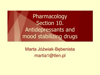 Pharmacology Section 10. Antidepressants and  mood stabilizing drugs