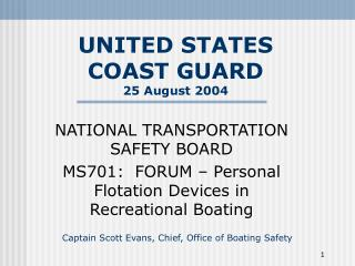 UNITED STATES  COAST GUARD 25 August 2004
