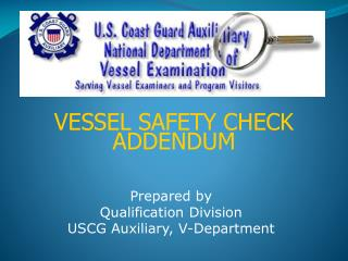 VESSEL SAFETY CHECK ADDENDUM
