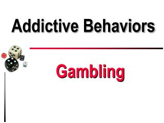Addictive Behaviors