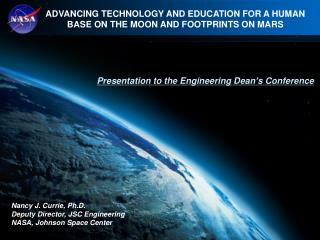 ADVANCING TECHNOLOGY AND EDUCATION FOR A HUMAN BASE ON THE MOON AND FOOTPRINTS ON MARS