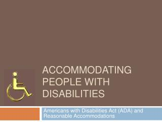 Accommodating people with disabilities