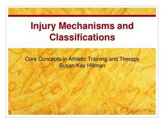 Injury Mechanisms and Classifications