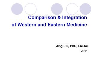 Comparison & Integration  of Western and Eastern Medicine