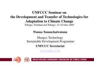 UNFCCC Seminar on  the Development and Transfer of Technologies for Adaptation to Climate Change Tobago, Trinidad and To