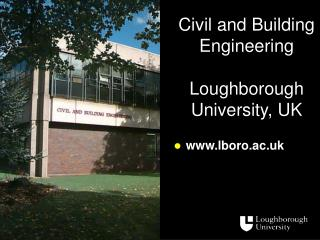 Civil and Building  Engineering Loughborough University, UK