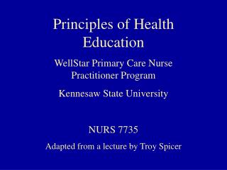 Principles of Health Education WellStar Primary Care Nurse Practitioner Program Kennesaw State University NURS 7735 Adap