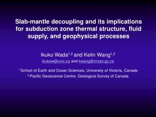 Slab-mantle decoupling and its implications for subduction zone thermal structure, fluid supply, and geophysical process