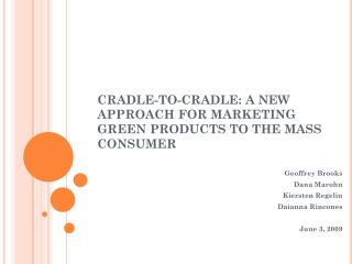 CRADLE-TO-CRADLE: A NEW APPROACH FOR MARKETING GREEN PRODUCTS TO THE MASS CONSUMER