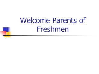 Welcome Parents of Freshmen