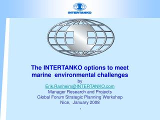 The INTERTANKO options to meet  marine  environmental challenges by Erik.RanheimINTERTANKO Manager Research and Projects