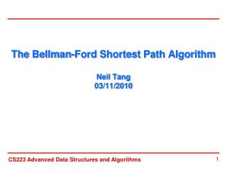 The Bellman-Ford Shortest Path Algorithm  Neil Tang 03/11/2010