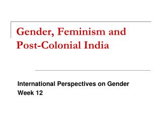 Gender, Feminism and Post-Colonial India