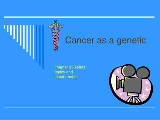 Cancer as a genetic