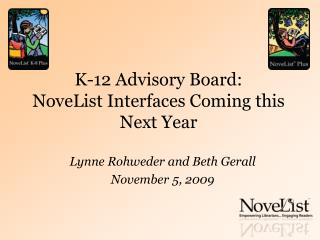 K-12 Advisory Board:  NoveList Interfaces Coming this Next Year
