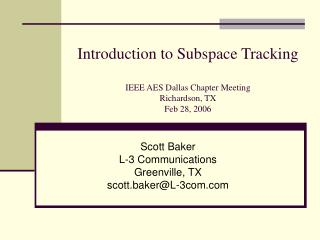 Introduction to Subspace Tracking IEEE AES Dallas Chapter Meeting Richardson, TX Feb 28, 2006