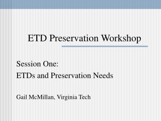 ETD Preservation Workshop