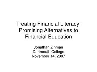 Treating Financial Literacy: Promising Alternatives to Financial Education