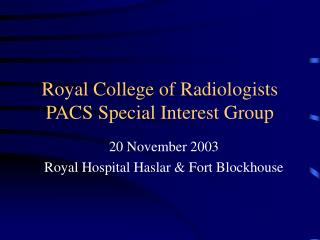 Royal College of Radiologists PACS Special Interest Group