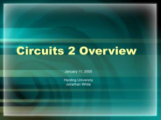 Circuits 2 Overview