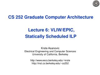 CS 252 Graduate Computer Architecture  Lecture 6: VLIW/EPIC, Statically Scheduled ILP