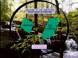 WELCOME TO THE LOCKATONG WICKCHEOKE WATERSHED