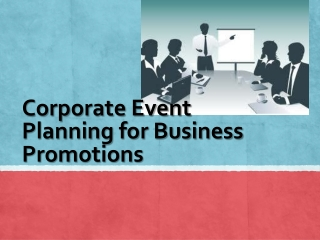 Corporate Event Planning for Business Promotions