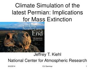 Climate Simulation of the latest Permian: Implications for Mass Extinction