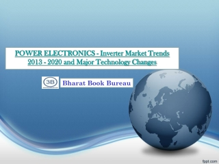 Power Electronics - Inverter Market Trends 2013 - 2020 and M