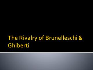 The Rivalry of Brunelleschi & Ghiberti